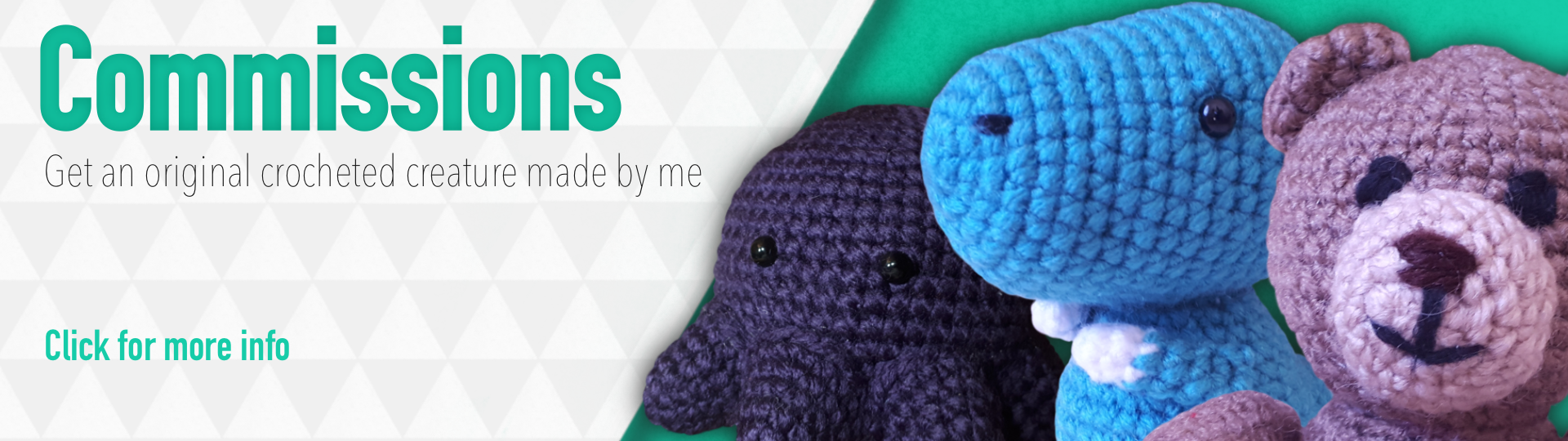 Commissions. Get an original crocheted creature made by me. Click for more info.